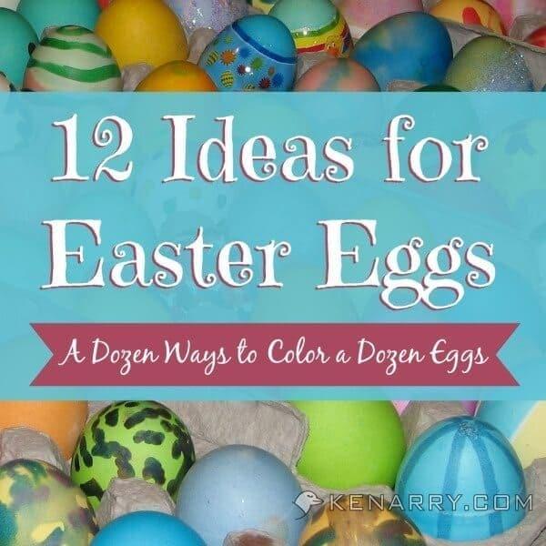 Coloring Easter Eggs: A Dozen Ways to Color a Dozen Eggs