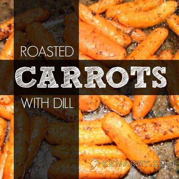 This simple recipe for roasted baby carrots with dill , butter, salt ...