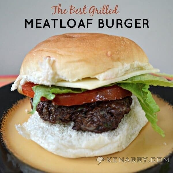 Meatloaf Burger: A Recipe for the Best Grilled Hamburger - Kenarry.com