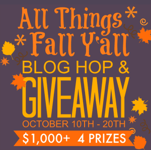 All Things Fall Y'all Blog Hop and Giveaway, $1,000+ Cash, 4 Prizes, October 10-20, 2014