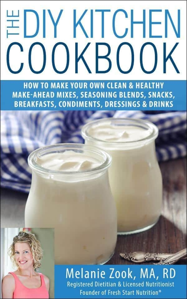 The DIY Kitchen Cookbook by Melanie Zook, MA, RD - How to make your own clean and healthy, make-ahead mixes, seasoning blends, snacks, breakfasts, condiments, dressings and drinks.