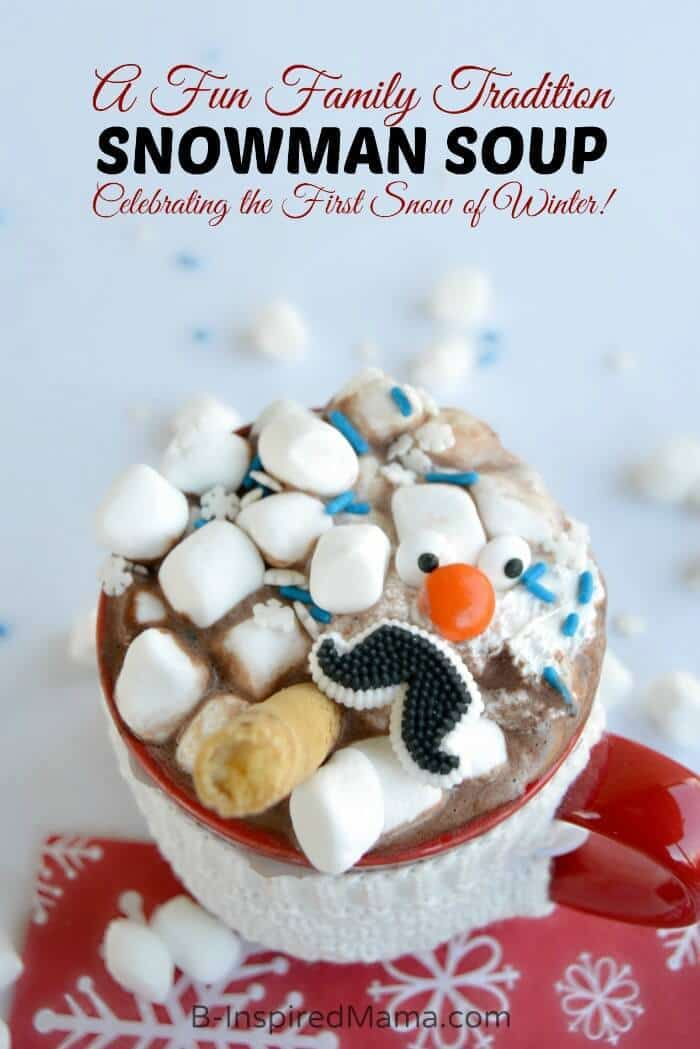 Snowman Soup - A Winter Family Tradition - B-Inspired Mama featured on Ideas for the Home by Kenarry®