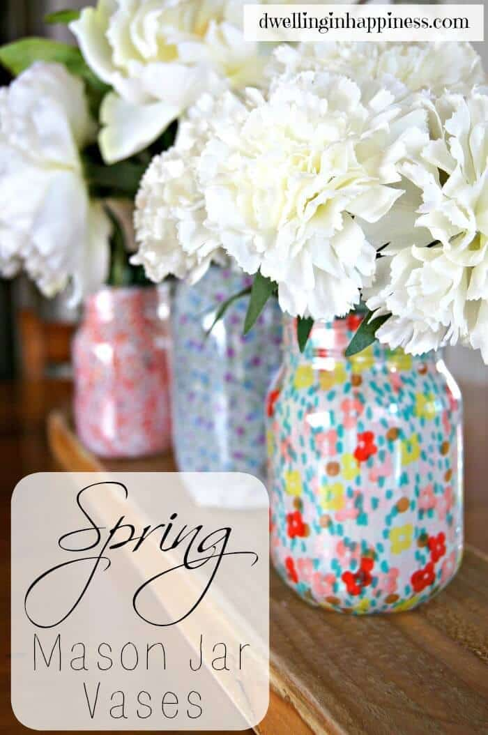 Spring Mason Jar Vases - Dwelling in Happiness featured on Ideas for the Home by Kenarry®
