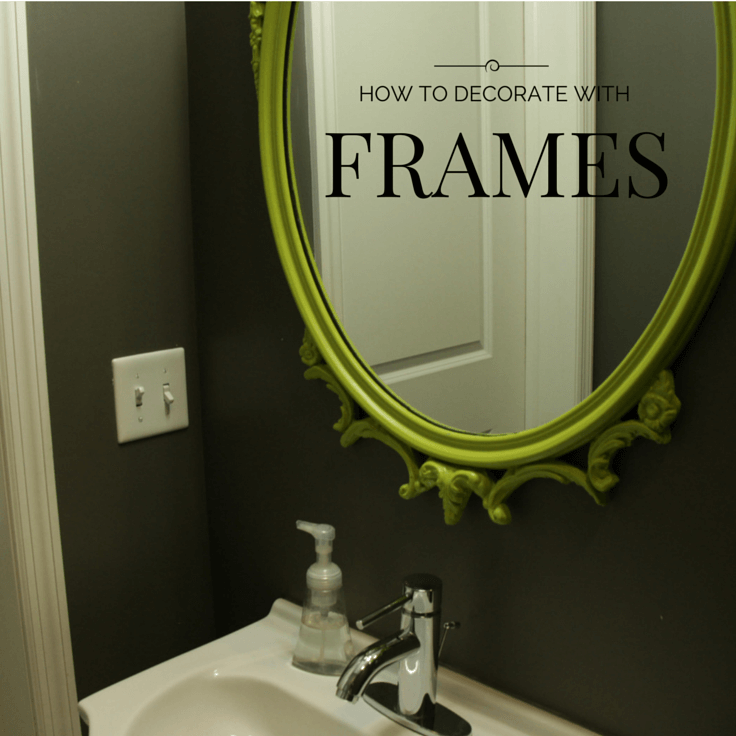 How to use frames in your home decor