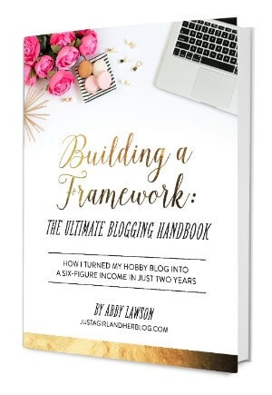 Building a Framework: The Ultimate Blogging Handbook from Just a Girl and Her Blog