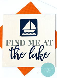 Find Me At The Lake Vinyl Sign