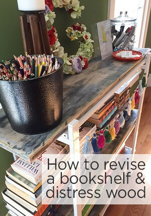 distress wood and revise a shelf