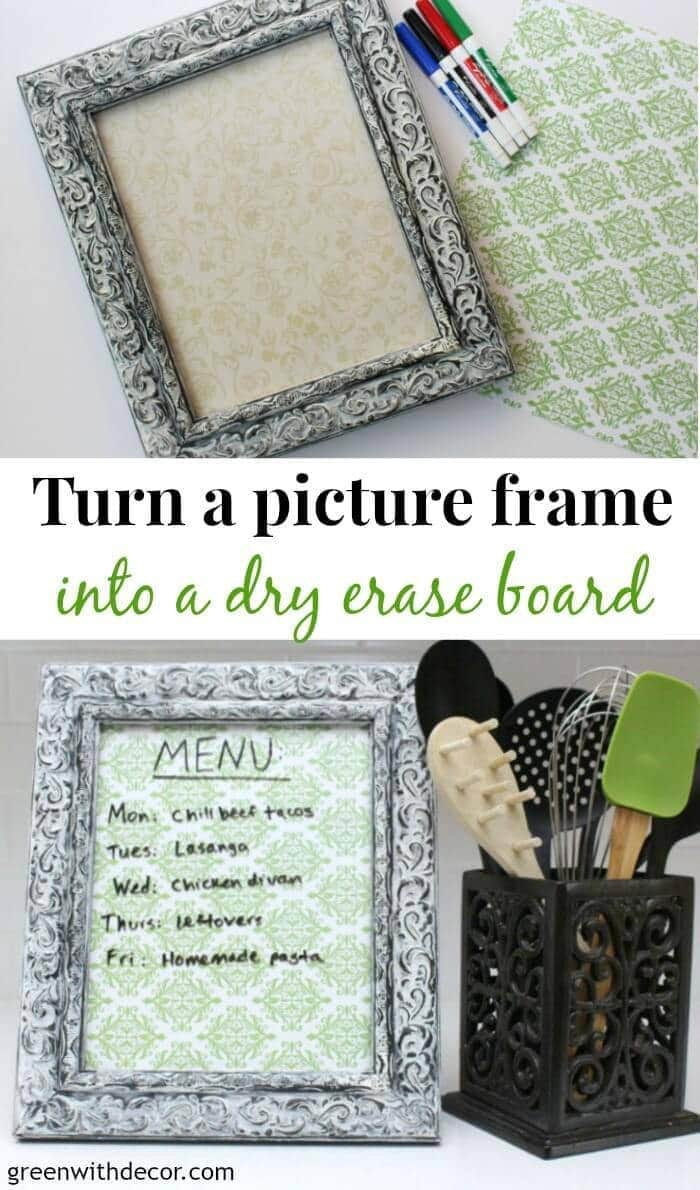 Turn a picture frame into a dry erase menu board. What a fun idea for menu planning for the week, this would make it so much easier!