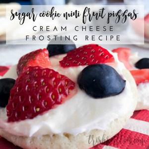 Sugar Cookie Mini Fruit Pizzas; Cream Cheese Frosting Recipe
