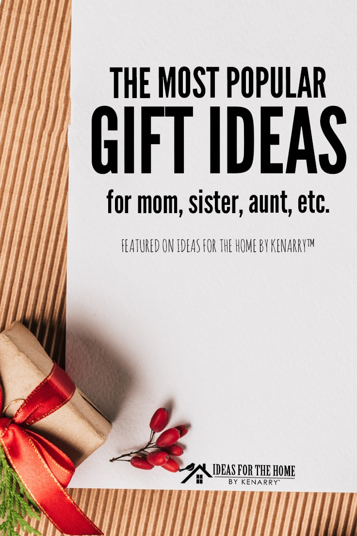 The most popular gift ideas for mom, sister, aunt, etc.