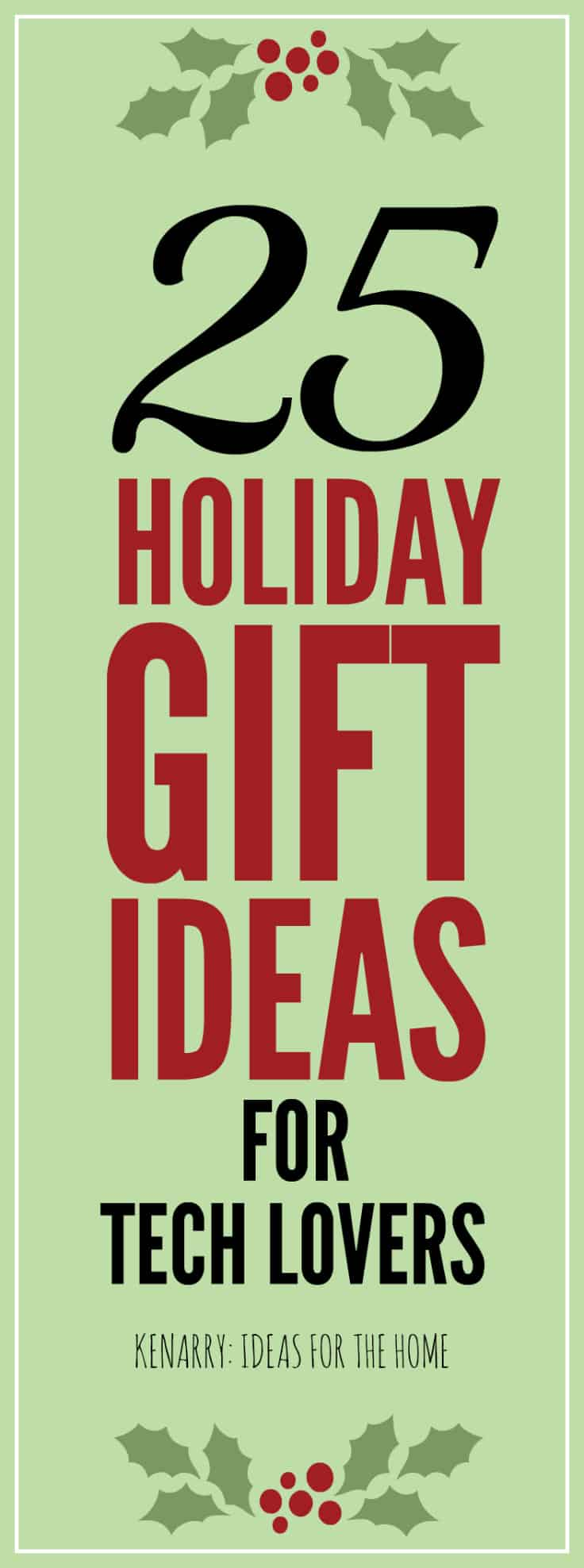 25 Best Holiday Gift Ideas for Tech Lovers