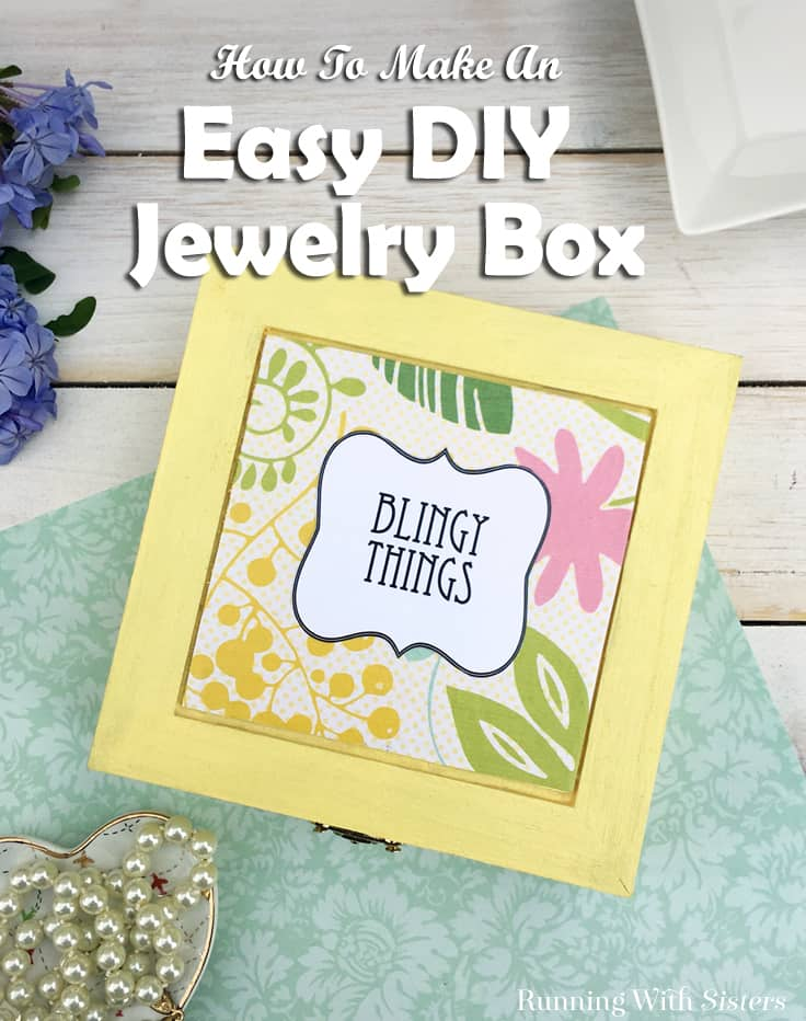 """Make an Easy Jewelry Box with a cute label. We'll show you how to make a DIY decoupage wooden jewelry box with scrapbook paper and a cute downloadable """"Blingy Things"""" label. Add this to your list of cute homemade gift ideas! #jewelrybox #homemadegifts"""