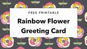 Free Printable Rainbow Flower Greeting Card on tortagialla.com