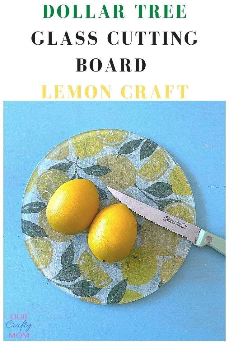 Dollar tree glass cutting board lemon craft.