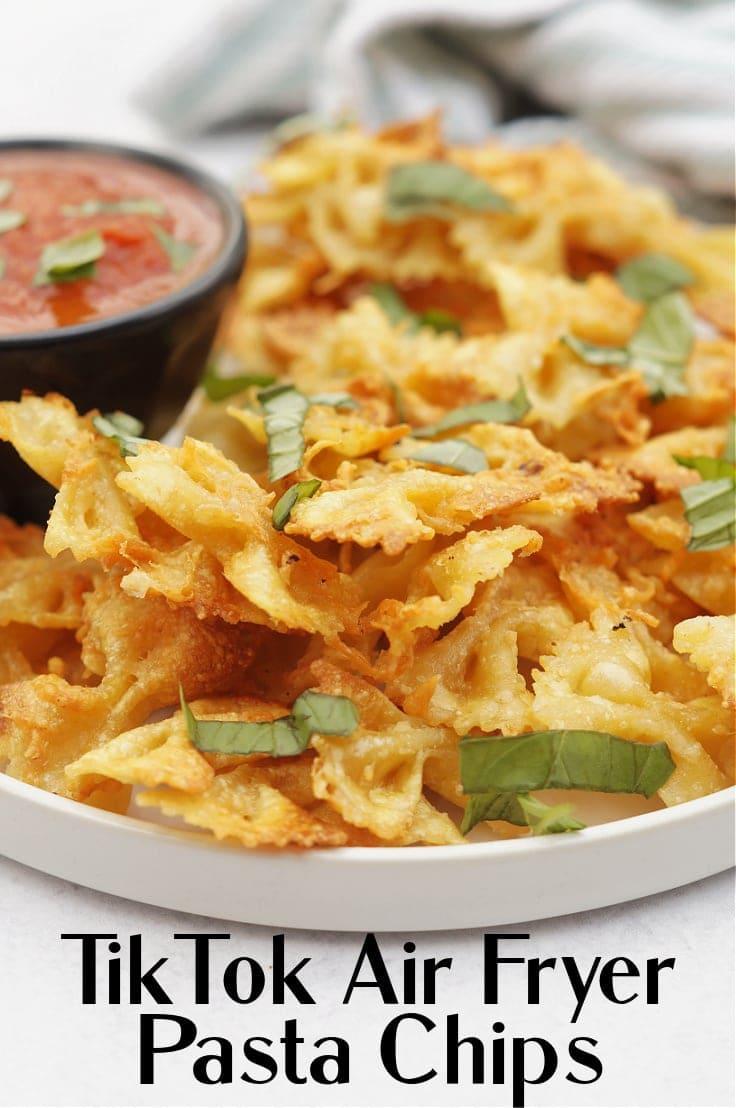 TikTok air fryer pasta chips.